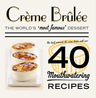 Crème Brûlée: The worlds most famous dessert  by  Hamlyn