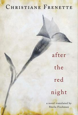 After the Red Night  by  Christiane Frenette