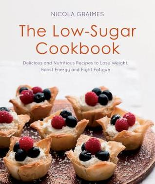 The Low-Sugar Cookbook by Nicola Graimes