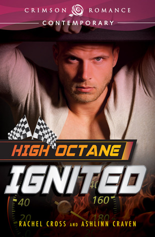 High Octane by Ashlinn Craven & Rachel Cross