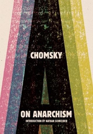 On Anarchism by Noam Chomsky