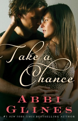 Take a Chance (Chance #1, Rosemary Beach #7)  - Abbi Glines