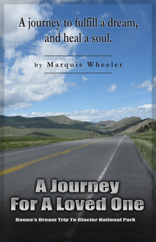 A Journey For A Loved One  by  Marquis Wheeler