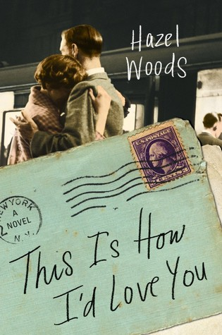 This Is How I'd Love You: A Novel