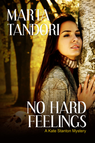 No Hard Feelings (A Kate Stanton Mystery)