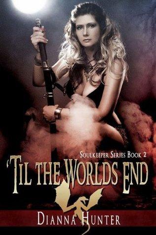 Til The Worlds End  by  Dianna Hunter