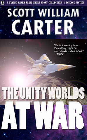 The Unity Worlds at War  by  Scott William Carter