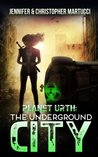 Planet Urth: The Underground City (Planet Urth, #3)