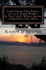 Goin Postal: True Stories of a U.S. Postal Worker & The Creek: Where Stories of the Past Come Alive  by  Rhoda DEttore