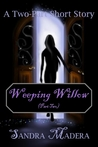 Weeping Willow - Part Two (Weeping Willow Stories, #2)