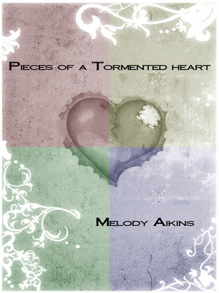 Pieces Of A Tormented Heart  by  Melody Aikins