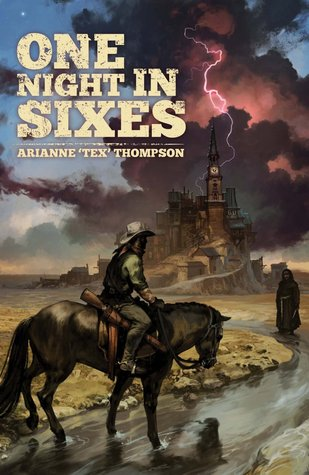 "One Night in Sixes by Arianne ""Tex"" Thompson"