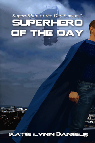 Superhero of the Day (Supervillain of the Day #2.1)