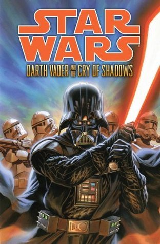 Star Wars: Darth Vader and the Cry of Shadows (Star Wars..)