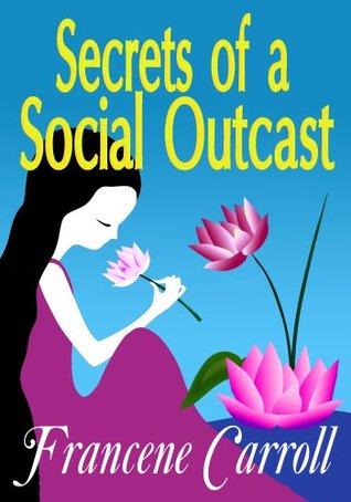 Secrets of a Social Outcast