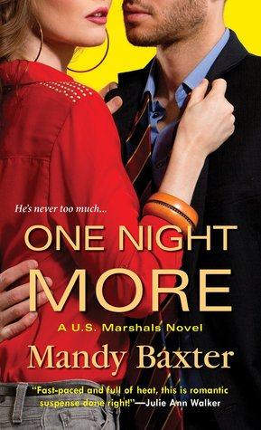 ScarlettReader's Review of One Night More (U.S. Marshals #1) by Mandy Baxter