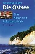 Die Ostsee. Eine Natur  Und Kulturgeschichte  by  Hansjörg Küster