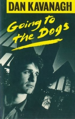 Going To The Dogs  by  Dan Kavanagh