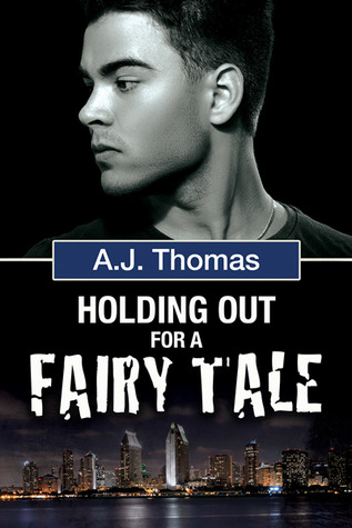 Book Review: Holding Out for a Fairy Tale by A.J. Thomas