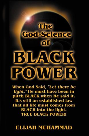 The God-Science Of Black Power  by  Elijah Muhammad
