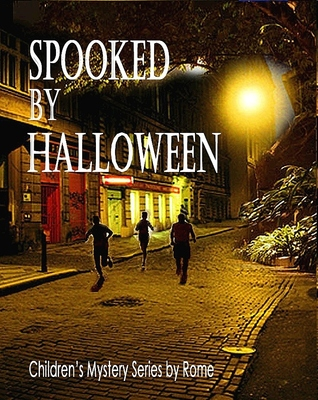 Spooked Halloween: Childrens Mystery Series by Rome