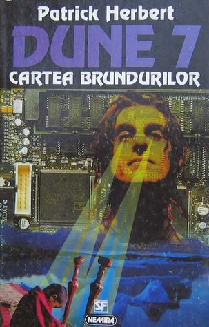 Dune 7 - Cartea Brundurilor  by  Patrick Herbert