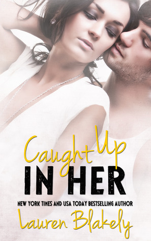 Caught Up in Her by Lauren Blakely