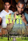 Call Me, Maybe by Brien Michaels