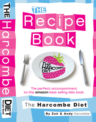 The Harcombe Diet: The Recipe Book  by  Zoe Harcombe