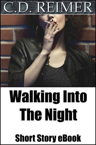 Walking Into The Night C.D. Reimer
