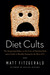 Diet Cults: The Surprising ...