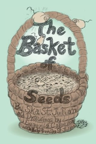 The Basket of Seeds by Ska St. Julian