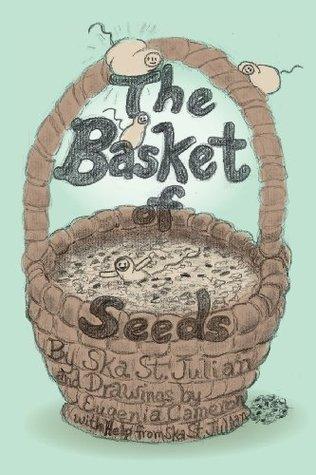 The Basket of Seeds by Ska St. Julian
