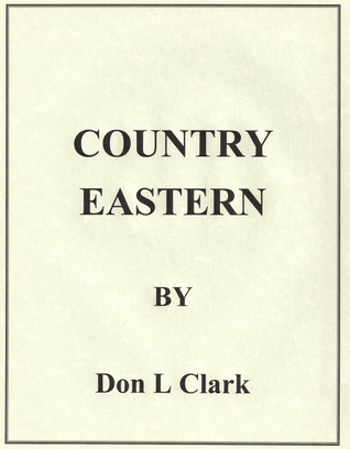 Country Eastern  by  Don L. Clark