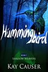 Shadow Weavers: Hummingbird (Shadow Weavers, #1)