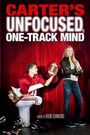 Carter's Unfocused, One-Track Mind (Carter Finally Gets It, #3)