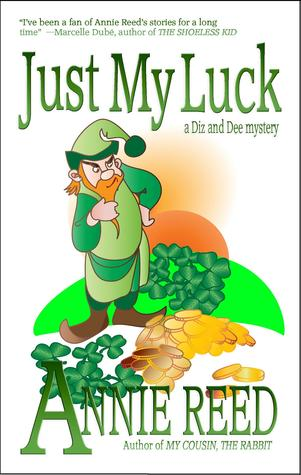 Just My Luck [a Diz and Dee mystery] Annie Reed