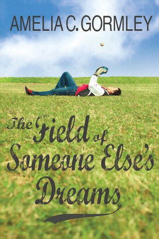 The Field of Someone Else's Dreams (Saugatuck, #.5)