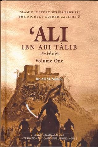 The Biography of Ali ibn Abi Talib (2 Vol. Set)  by  علي محمد الصلابي