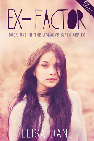 Ex Factor (Diamond Girls, #1)