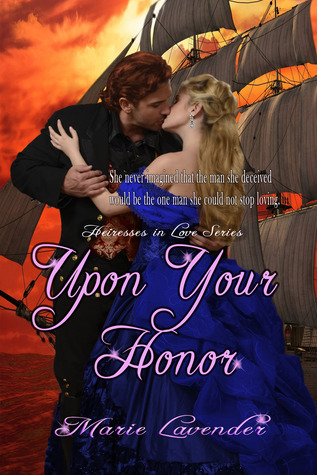 Upon Your Honor (Heiresses in Love Series, #2)