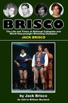 BRISCO: The Life and Times of National Collegiate and World Heavyweight Wrestling Champion JACK BRISCO