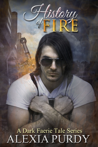 History of Fire (A Dark Faerie Tale #5) (Spin Off #1)
