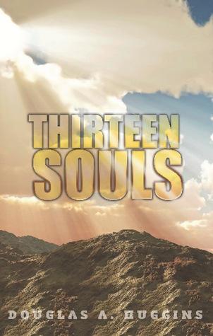 Thirteen Souls Douglas A. Huggins