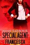 Special Agent Francesca (Undercover FBI)