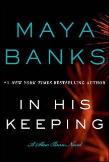 Review + Giveaway: In His Keeping by Maya Banks