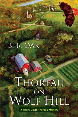 Thoreau on Wolf Hill (Henry David Thoreau Mystery #2)  by  B.B. Oak