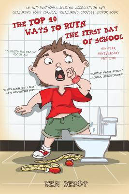 The Top 10 Ways to Ruin the First Day of School by Ken Derby