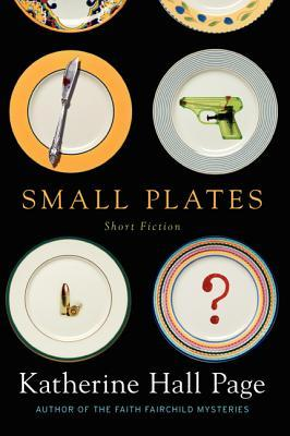 Book Review: Small Plates by Katherine Hall Page