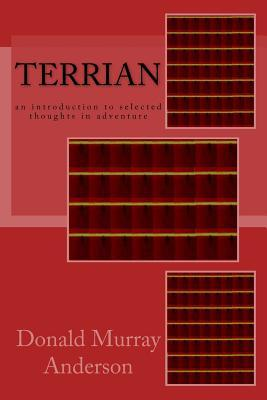 Terrian: An Introduction to Selected Thoughts in Adventure  by  Donald Murray Anderson